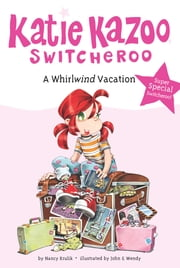 A Whirlwind Vacation - Super Special ebook by Nancy Krulik, John and Wendy