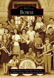 Bowie ebook by Kathy Klump,Peta-Anne Tenney,Sulphur Springs Valley Historical Society