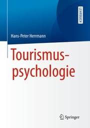 Tourismuspsychologie ebook by Hans-Peter Herrmann