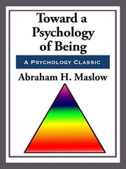 Toward a Psychology of Being ebook by Abraham H. Maslow