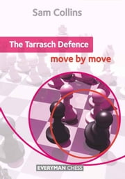 The Tarrasch Defence: Move by Move ebook by Sam Collins