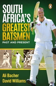South Africa's Greatest Batsmen ebook by Ali Bacher,David Williams