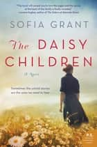 The Daisy Children - A Novel ebook by Sofia Grant