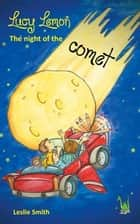Lucy Lemon - The night of the comet ebook by Leslie Smith