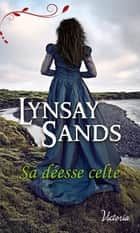 Sa déesse celte ebook by Lynsay Sands