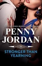 Stronger than Yearning - A Passionate Romance ebook by Penny Jordan