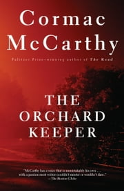 The Orchard Keeper ebook by Cormac McCarthy
