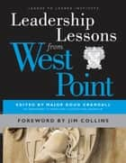Leadership Lessons from West Point ebook by Major Doug Crandall,Jim Collins