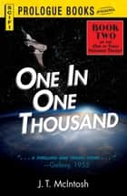 One in One Thousand - Book Two in the One in Three Hundred Trilogy ebook by J.T. McIntosh