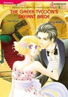 The Greek Tycoon's Defiant Bride ebook by Lynne Graham,Natsu Momose
