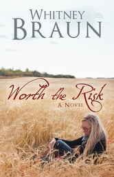 Worth the Risk ebook by Whitney Braun