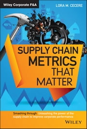 Supply Chain Metrics that Matter ebook by Lora M. Cecere