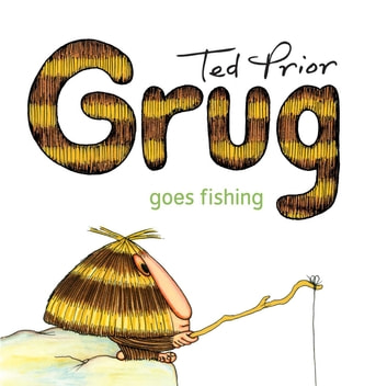 Grug Goes Fishing ebook by Ted Prior