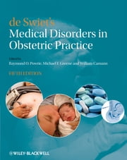 de Swiet's Medical Disorders in Obstetric Practice ebook by Raymond Powrie,Michael Greene,William Camann