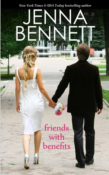 Friends with Benefits ebook by Jenna Bennett