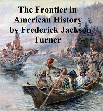 an overview of turners work the frontier in american history American history to 1877 study guide the homestead act of 1862 & the frontier thesis 9:36 ghost dance at wounded knee: definition & ceremony.