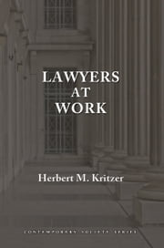 Lawyers at Work ebook by Herbert M. Kritzer