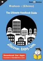 Ultimate Handbook Guide to Rizhao : (China) Travel Guide ebook by Miriam Barnes