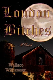 London Bitches ebook by Wallace Williamson
