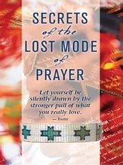 Secrets Of The Lost Mode Of Prayer ebook by Gregg Braden