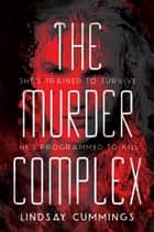 The Murder Complex ebook by Lindsay Cummings