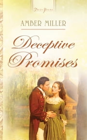 Deceptive Promises ebook by Amber Miller
