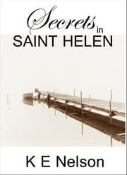 Secrets in Saint Helen ebook by K E Nelson