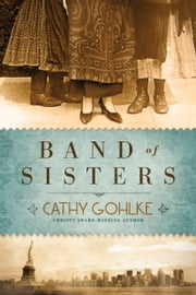 Band of Sisters ebook by Cathy Gohlke