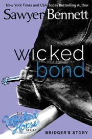 Wicked Bond - Wicked Horse, #5 ebook by Sawyer Bennett