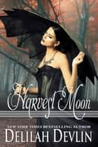 Harvest Moon - Beaux Rêve Coven, #4 ebook by Delilah Devlin