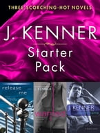 J. Kenner Series Starter Pack: Three Scorching-Hot Novels, Release Me, Wanted, Say My Name