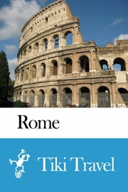 Rome (Italy) Travel Guide - Tiki Travel ebook by Tiki Travel