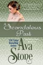 A Scandalous Past ebook by Ava Stone