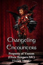 Changeling Encounter: Property of Venom ebook by Harley Wylde, Jessica Coulter Smith