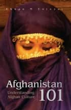 Afghanistan 101 ebook by Ehsan M Entezar