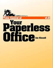 Take Control of Your Paperless Office ebook by Joe Kissell