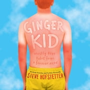 Ginger Kid - Mostly True Tales from a Former Nerd audiobook by Steve Hofstetter