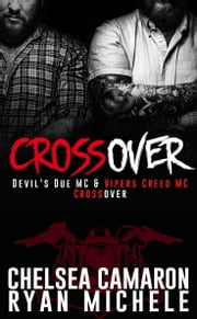 Crossover - Devil's Due MC and Vipers Creed MC Prequel ebook by Chelsea Camaron,Ryan Michele