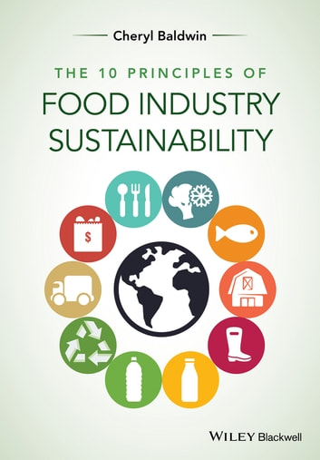 The 10 Principles of Food Industry Sustainability ebook by Cheryl J. Baldwin