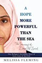 A Hope More Powerful Than the Sea eBook par Melissa Fleming
