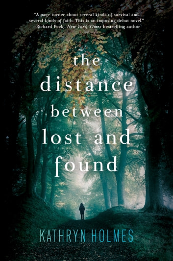 The Distance Between Lost and Found ebook by Kathryn Holmes