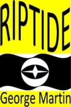 Riptide ebook by George Martin