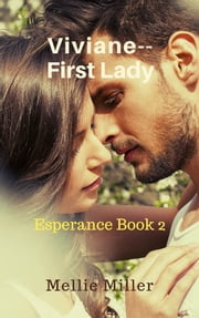 Viviane, First Lady: Esperance Book 2 ebook by Mellie Miller