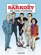 Sarkozy et les riches eBook by Renaud Dély, Aurel