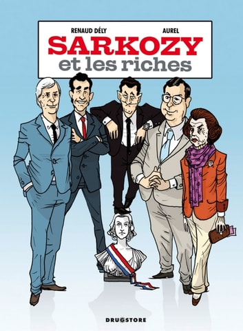Sarkozy et les Riches ebook by Renaud Dély,Aurel