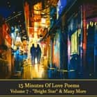 15 Minutes Of Love Poems - Volume 7 - A history of love poems ready to squeeze into any moment of your day. audiobook by
