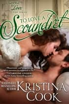 To Love a Scoundrel ebook by Kristina Cook