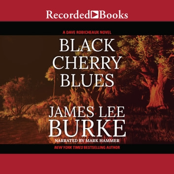 Black Cherry Blues audiobook by James Lee Burke