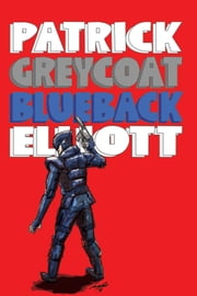 Greycoat Blueback ebook by Patrick Elliott