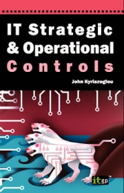 IT Strategic and Operational Controls ebook by Kyriazoglou, John
